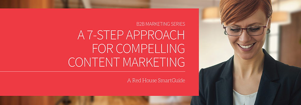 A 7-Step Approach for Compelling B2B Content Marketing
